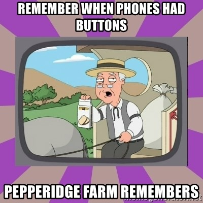 Pepperidge Farm Remembers FG - Remember when phones had buttons Pepperidge farm remembers