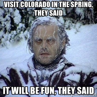 Frozen Jack - Visit colorado in the spring, they said it will be fun, they said