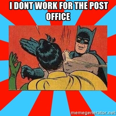 Batman Bitchslap -  I dont work for the Post Office
