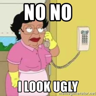 Family guy maid - No no  I look ugly