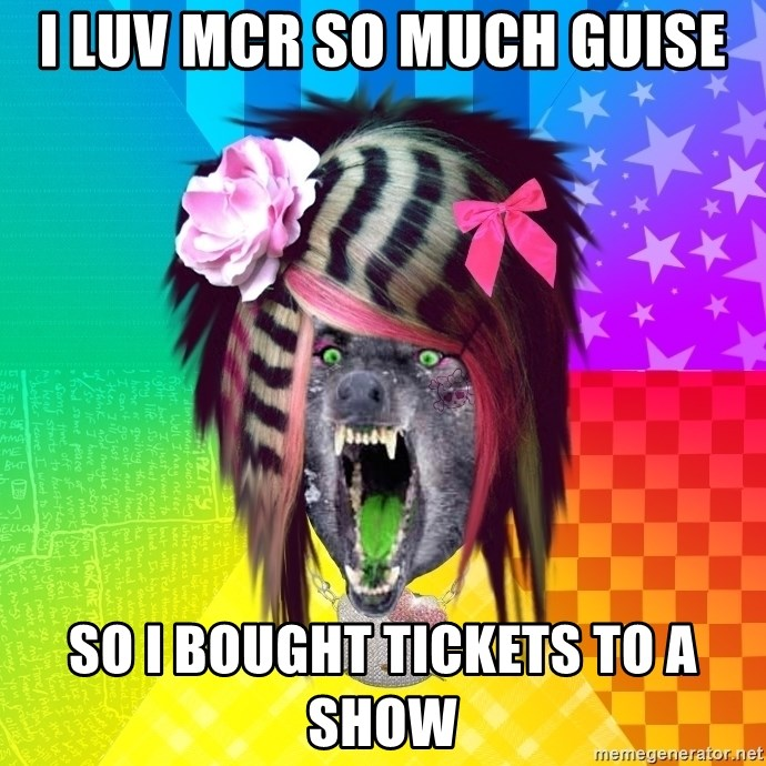 Insanity Scene Wolf - i LUV MCR SO MUCH GUISE SO I BOUGHT TICKETS TO A SHOW