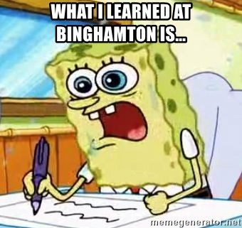 Spongebob What I Learned In Boating School Is - What I learned at Binghamton is...