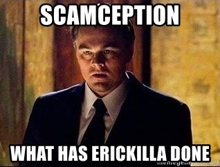 inception - Scamception what has EricKilla done