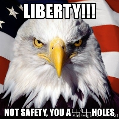 Freedom Eagle  - Liberty!!! Not safety, you a卐卐holes