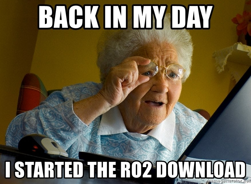 Internet Grandma Surprise - Back in my day i started the RO2 download