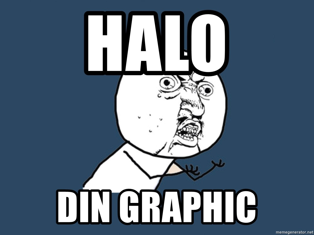 Y U No - halo din graphic