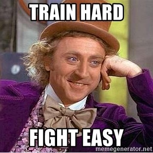 Willy Wonka - Train Hard Fight Easy