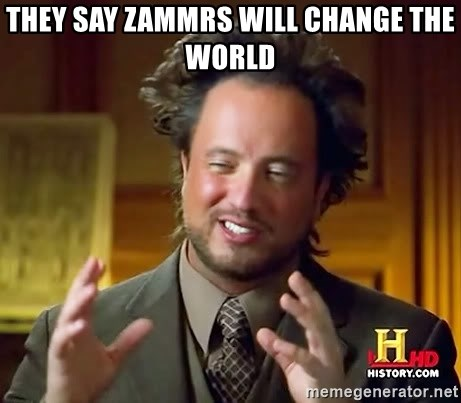 Ancient Aliens - they say zammrs will change the world