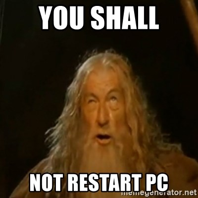 Gandalf You Shall Not Pass - you shall  not restart PC