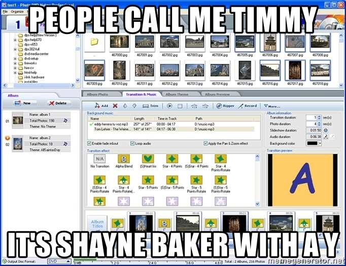 Maker - People call me timmy it's shayne baker with a y