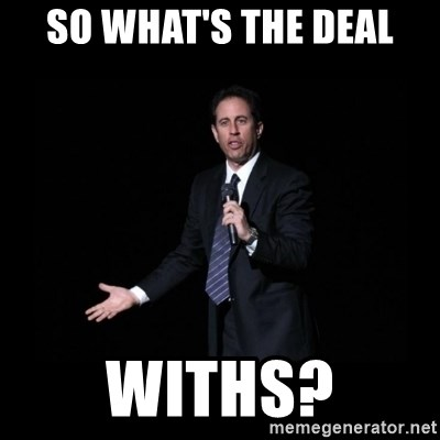 what's the deal? Seinfeld - so what's the deal withs?