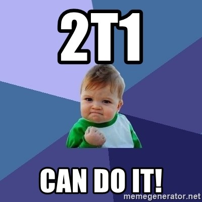 Success Kid - 2T1 Can do it!