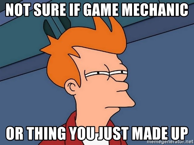 Futurama Fry - Not sure if game mechanic Or thing you just made up