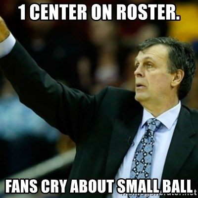 Kevin McFail Meme - 1 center on roster. fans cry about small ball