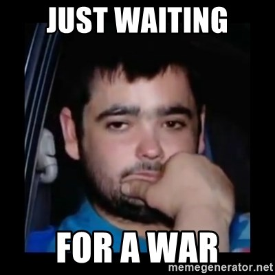 just waiting for a mate - just waiting for a war