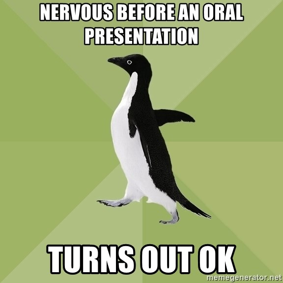 Socially Average Penguin - nervous before an oral presentation turns out ok