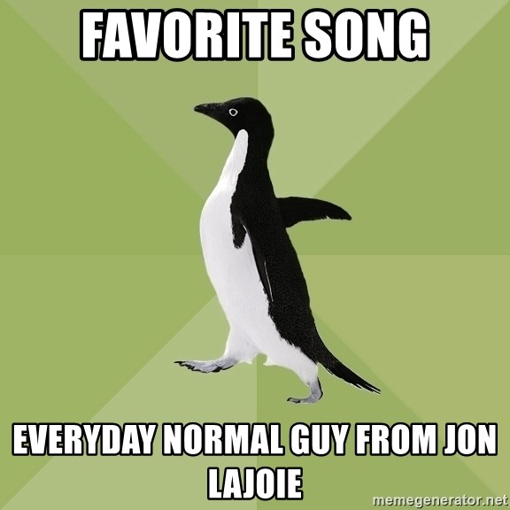 Socially Average Penguin - favorite song everyday normal guy from jon lajoie