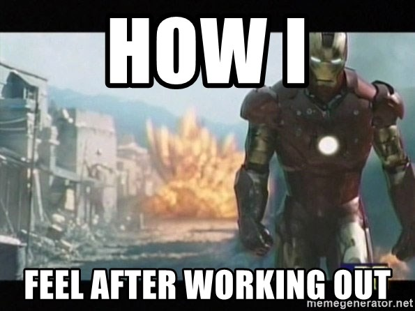 Iron man walks away - HOW I FEEL AFTER WORKING OUT
