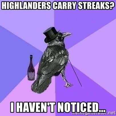 Rich Raven - highlanders carry streaks? i haven't noticed...