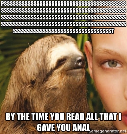 The Rape Sloth - psssssssssssssssssssssssssssssssssssssssssssssssssssssssssssssssssssssssssssssssssssssssssssssssssssssssssssssssssssssssssssssssssssssssssssssssssssssssssssssssssssssssssssssssssssssssssssssssssssssssst by the time you read all that i gave you anal
