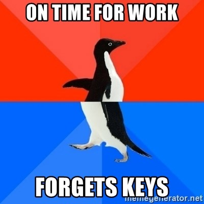 Socially Awesome Awkward Penguin - ON Time for work forgets keys