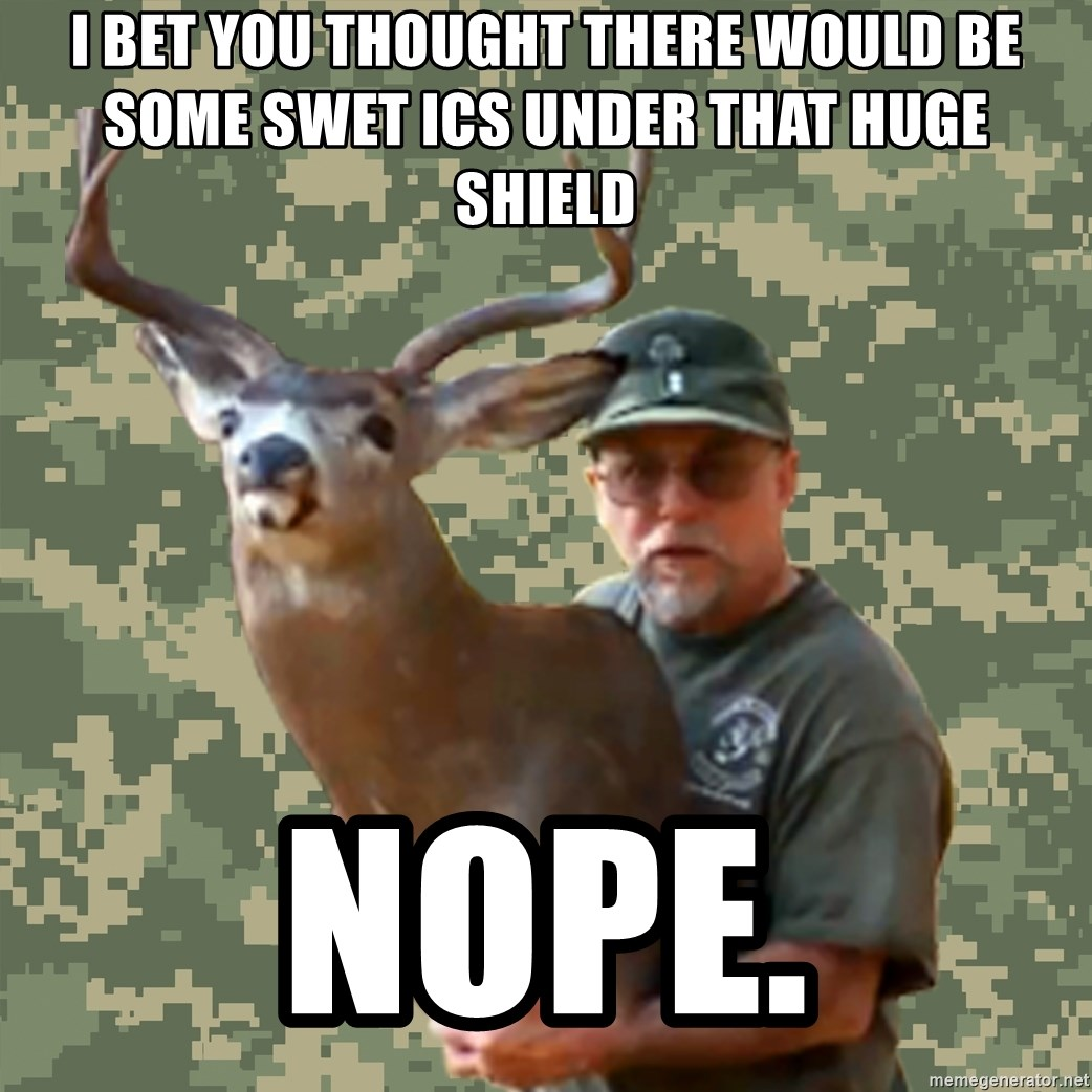 Chuck Testa Nope - i bet you thought there would be some swet ICS under that huge shield nope.