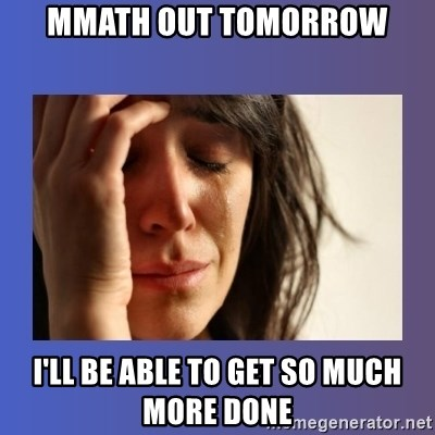 woman crying - MMATH out tomorrow I'll be able to get so much more done