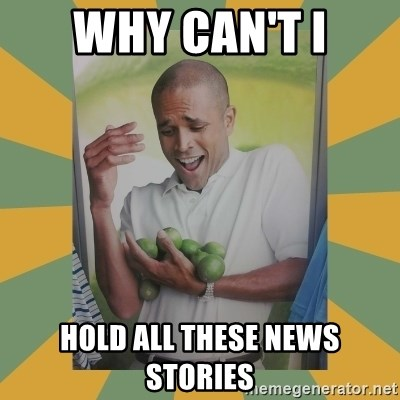 Why can't I hold all these limes - Why can't i Hold all these news stories