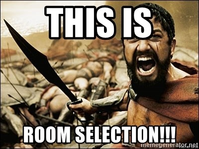 This Is Sparta Meme - This Is ROOM SELECTION!!!