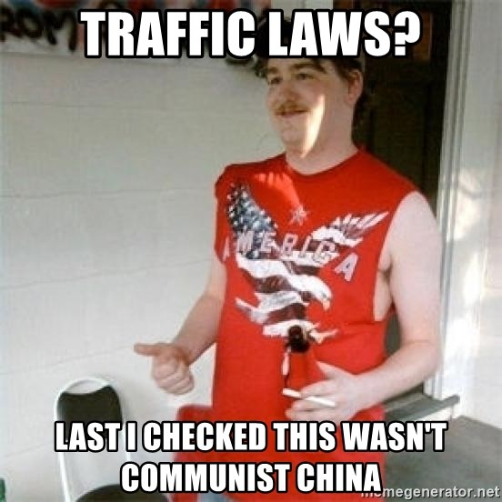 Redneck Randal - TRAFFIC LAWS? LAST I CHECKED THIS WASN'T COMMUNIST CHINA