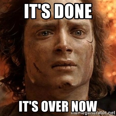 frodo it's over - IT's done it's over now