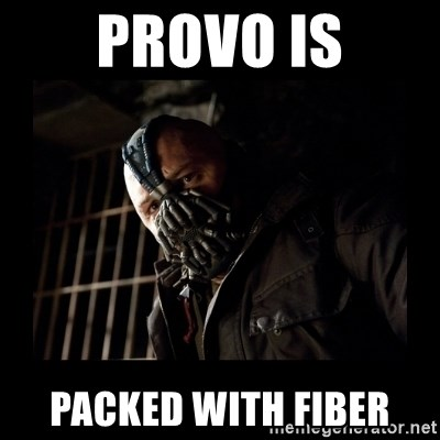 Bane Meme - Provo is packed with fiber