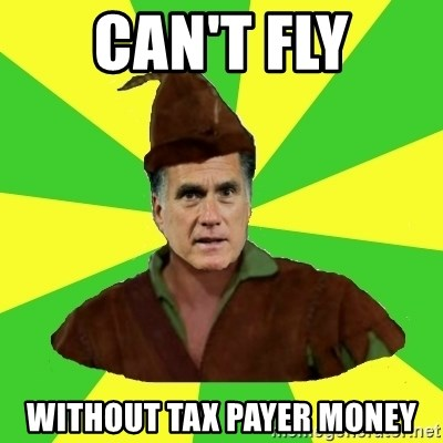 RomneyHood - can't fly without tax payer money