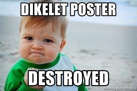 fist pump baby - Dikelet poster destroyed