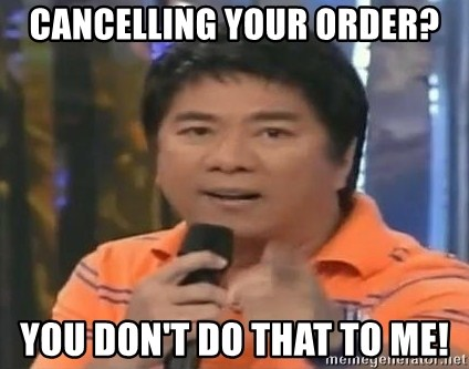 willie revillame you dont do that to me - CANCELLING YOUR ORDER? YOU DON'T DO THAT TO ME!
