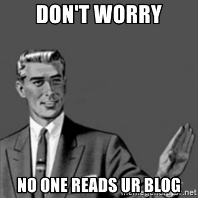 Correction Guy - Don't Worry No one reads ur blog