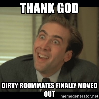 Nick Cage - thank god dirty roommates finally moved out