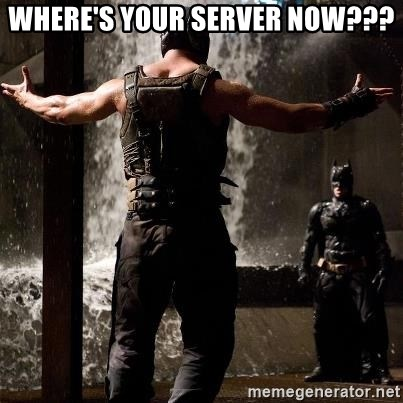 Bane Let the Games Begin - where's your server now???