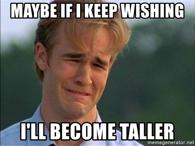 Crying Man - Maybe if i keep wishing I'll become taller