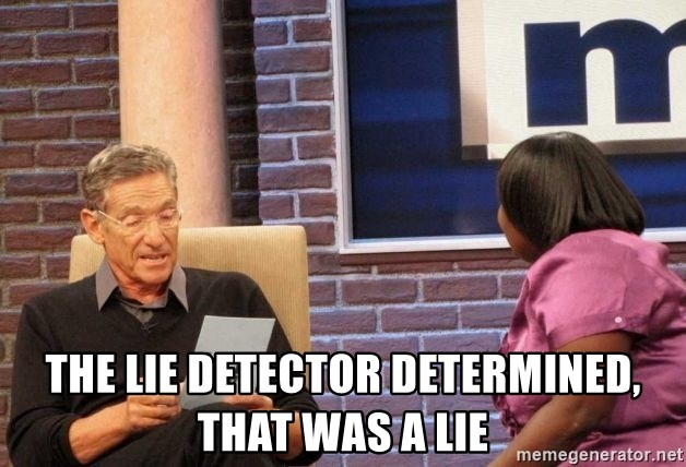 Maury Lie Detector -  The lie detector determined, that was a lie