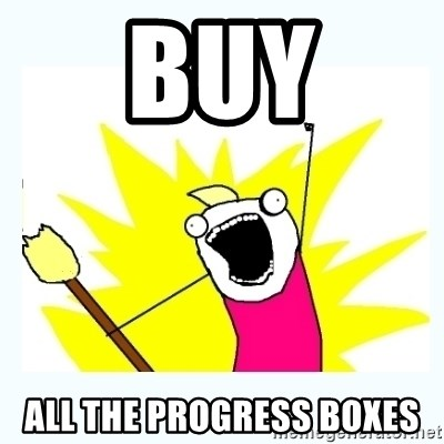 All the things - BUY ALL THE PROGRESS BOXES