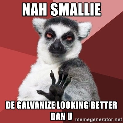 Chill Out Lemur - nah smallie de galvanize looking better dan u