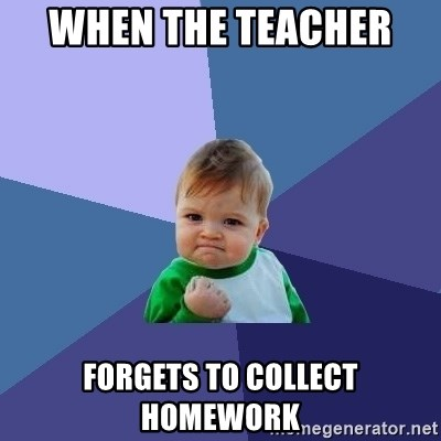 Success Kid - when the Teacher  forgets to collect homework