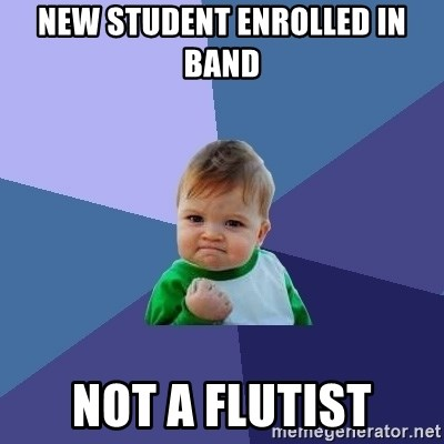 Success Kid - New student enrolled in band not a flutist