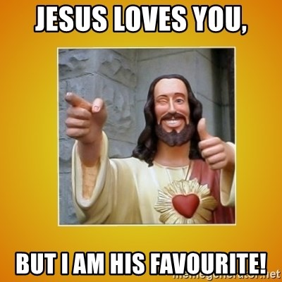 Buddy Christ - Jesus loves you, But I am his favourite!