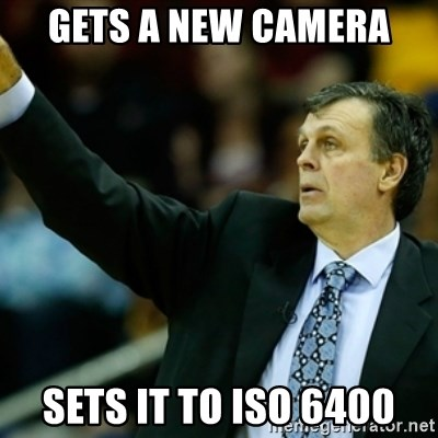 Kevin McFail Meme - GETS A NEW CAMERA SETS IT TO ISO 6400
