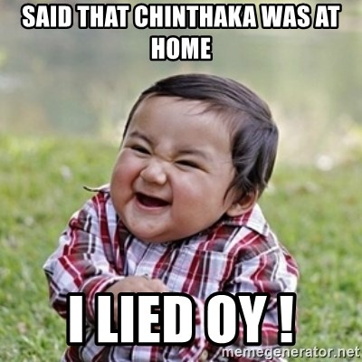 evil toddler kid2 - Said that chinthaka was at home i lied oy !