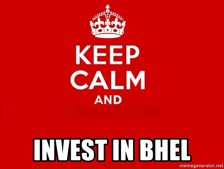 Keep Calm 2 -  Invest in BHEL