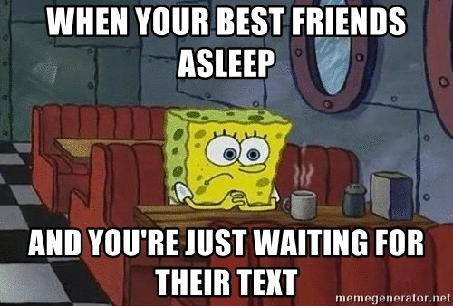 Coffee shop spongebob - WHen your best friends asLeep And you're just waiting for theIr tExt