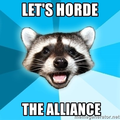 Lame Pun Coon - let's horde  the alliance